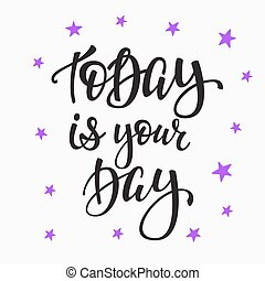 Today Is Your Day Motivation Quote Today Is Your Day Motivation