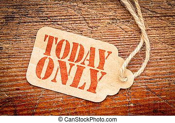 today only sign on price tag