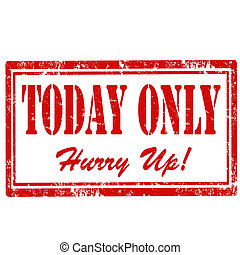 Today Only-stamp - Grunge rubber stamp with text Today...