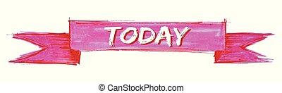 today ribbon - today hand painted ribbon sign