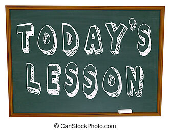 The words Today's Lesson on a school chalkboard representing the importance of continuing education and need for information on important topics to build skills
