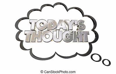 todays, pensare, idea, illustrazione, bolla pensiero, nuvola, 3d