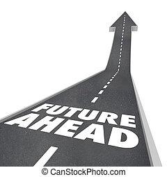 toekomst, vooruit, straat, woorden, richtingwijzer, op, om...