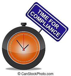 toestemmen, in overeenstemming zijn, naleving, tijd, ...