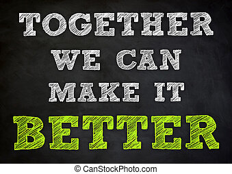 Together we can make it better