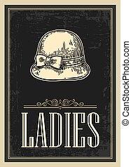 Toilet retro vintage grunge poster. Ladies. Vector vintage engraved illustration on a black background. For bars, restaurants, cafes, pubs.
