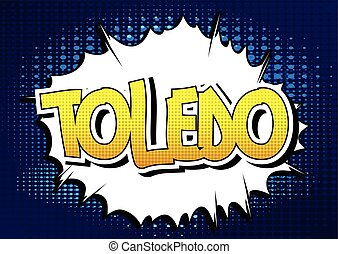 Toledo - Comic book style word on comic book abstract...