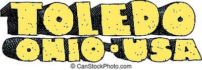 Toledo, Ohio Text - Heavy cartoon text of the name of the...