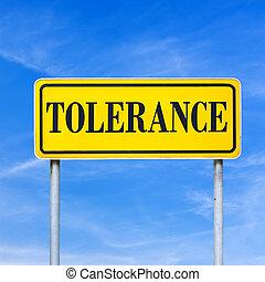 Tolerance - Word tolerance written on yellow street sign. ...
