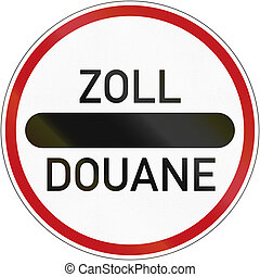 German sign at a toll station. Zoll and Douane both mean toll in english.