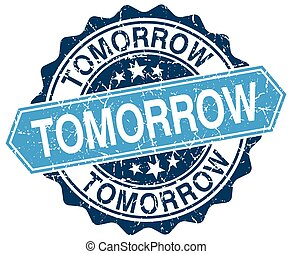 tomorrow blue round grunge stamp on white