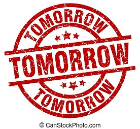tomorrow round red grunge stamp