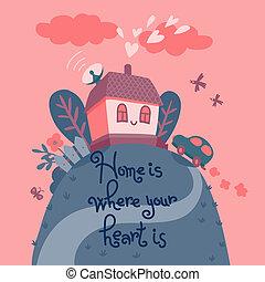 ton, coeur, où, is., maison