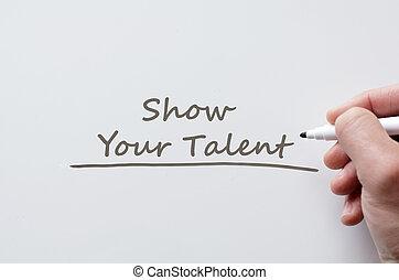 tonen, jouw, talent, geschreven, op, whiteboard