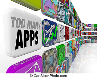 The words Too Many Apps on a tile in a wall full of software application icons illustrating an oversupply or disorganized mess of app choices in a digital download store or market
