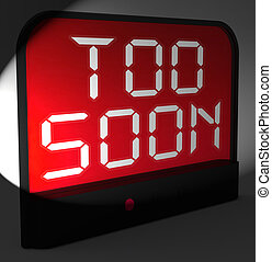 Too Soon Digital Clock Shows Premature Or Ahead Of Time - ...