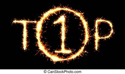 TOP 1 Text Sparkler Writing With Glitter Sparks Particles Firework on Black 4K Loop Background. Greeting card, Invitation, Celebration, Party, Gift, Message, Wishes, Festival.