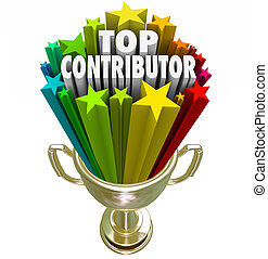 Top Contributor 3d words in a gold trophy to appreciate or recognize someone who has contributed, helped, assisted or vollunteered in a work project or fundraiser