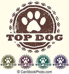 illustration of vintage grunged pet related label, stamp with paws and bold TOP DOG text in it.