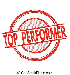 Top performer stamp - Top performer grunge rubber stamp on...