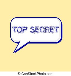 top secret blue wording on Speech bubbles Background Yellow-White