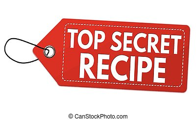 Top secret recipe label or price tag