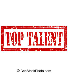 Top Talent-stamp - Grunge rubber stamp with text Top Talent...