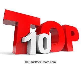 Top ten. - Top 10. Ten. 3D illustration.