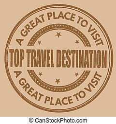 Top travel destination stamp - Top travel destination grunge...