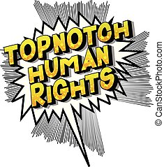 Topnotch Human Rights - Vector illustrated comic book style...