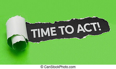Torn green paper revealing the words Time to act