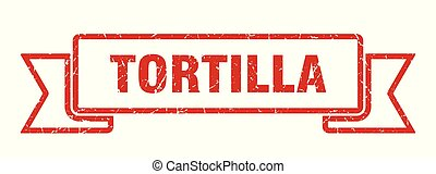 tortilla grunge ribbon. tortilla sign. tortilla banner