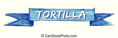 tortilla ribbon - tortilla hand painted ribbon sign