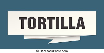 tortilla sign. tortilla paper origami speech bubble. ...