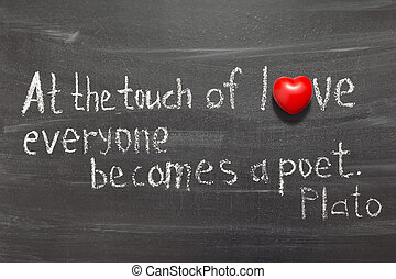 touch of love - famous ancient Greek philosopher Plato quote...