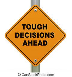 Tough decisions ahead road sign - 3d Illustration of tough...