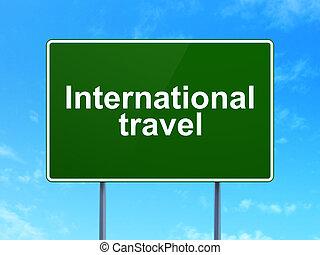Tourism concept: International Travel on road sign background