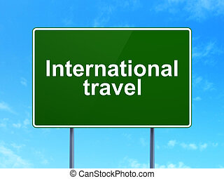 Tourism concept: International Travel on road sign background