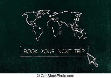 Book your next trip button with cursor and world map above