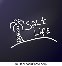 Tourist logo salt life. Sandy island, high palm tree, surfboard and phrase. The emblem of an active lifestyle, beach holidays, surfing. To create car stickers, posters for decorating cafe