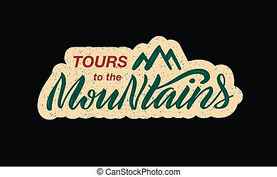 Tours to the mountains lettering for a sticker