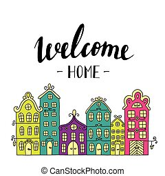 Town building. City streets with phrase welcome home.