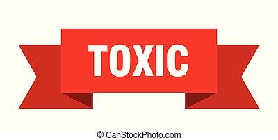 toxic ribbon. toxic isolated sign. toxic banner
