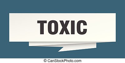toxic sign. toxic paper origami speech bubble. toxic tag....