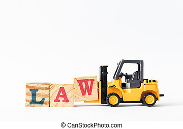Toy forklift hold wood letter block W to complete word law on white background