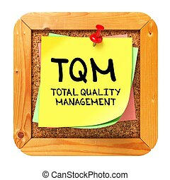 TQM. Yellow Sticker on Bulletin.