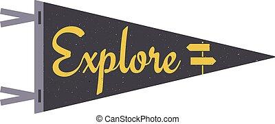 trójnik, pojęcie, elements., typografia, badać, podróż, korzystać, styl, sieć, obóz, t-shirt, bandera, druk, projektować, retro, pennant., proporzec, druk, outdoors, template., design.