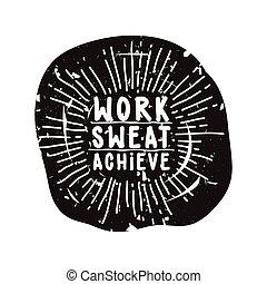 trabajo, lograr, sudor