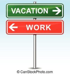 trabalho, conceito, férias, sinal