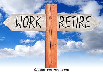 trabalho, madeira, signpost, aposente, -, ou